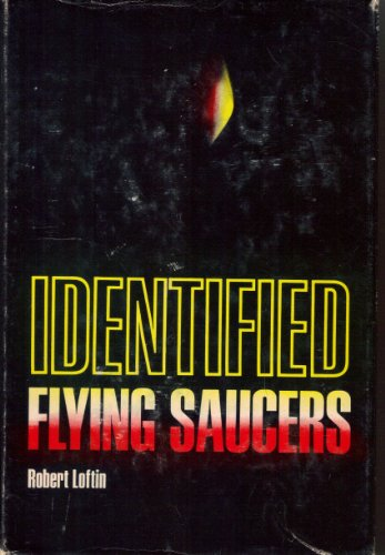 Identified Flying Saucers.: Loftin, Robert.
