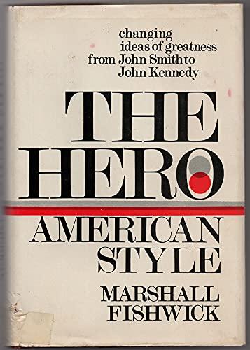 The Hero, American Style: Marshall William. Fishwick