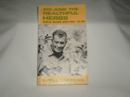 9780679502357: Stalking the Healthful Herbs (Field Guide Edition) by Euell Gibbons (1974-08-01)
