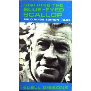 Stalking the Blue Eyed Scallop (9780679502364) by Euell Gibbons