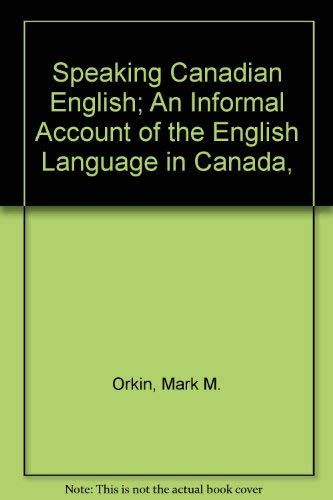 9780679502753: Speaking Canadian English; An Informal Account of the English Language in Canada,