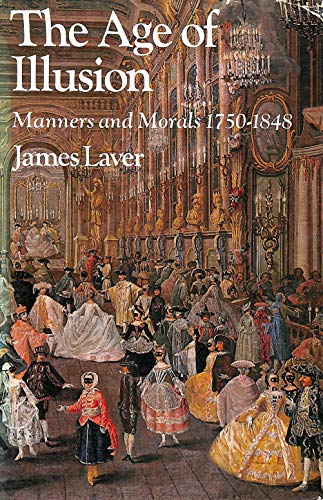 9780679502968: The Age of Illusion: Manners and Morals 1750-1848.