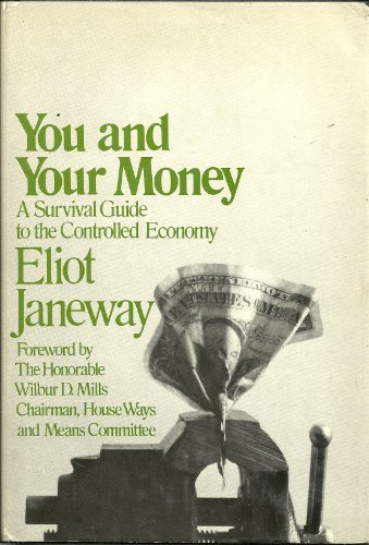You and Your Money: A Survival Guide to the Controlled Economy.