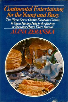 Continental entertaining for the young and busy: Zeranska, Alina