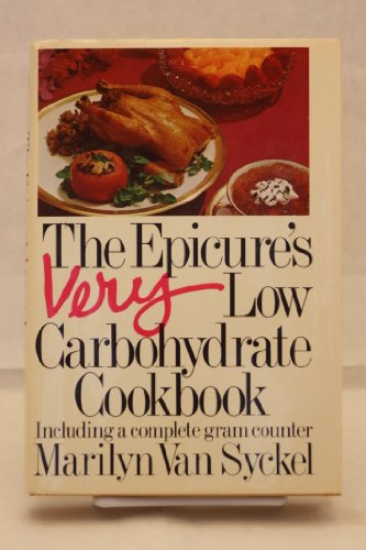 9780679504092: The epicure's very low carbohydrate cookbook