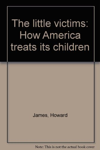 9780679505242: The little victims: How America treats its children