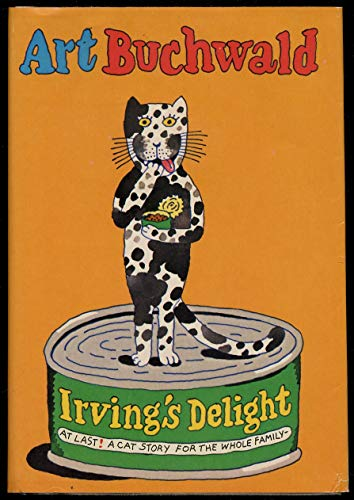 Irving's Delight: At last! A cat story for the whole family!: Buchwald, Art
