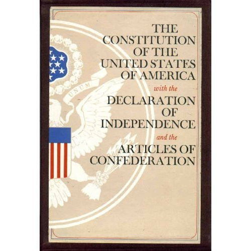 The Constitution of the United States of America with the Declaration of Independence.