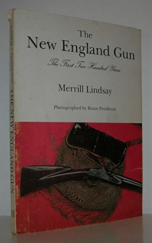 The New England gun: The first two hundred years (0679505865) by Merrill Lindsay