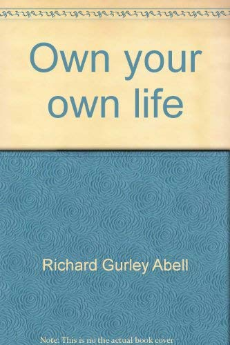 Own Your Own Life: Corliss W. Abell;