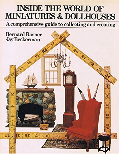 9780679506171: Inside the world of miniatures & dollhouses: A comprehensive guide to collecting and creating