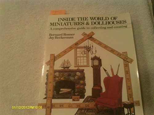 9780679506201: Inside The World of Miniatures & Dollhouses: A Comprehensive Guide to Collecting and Creating