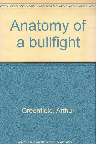 Anatomy of a bullfight: Arthur Greenfield