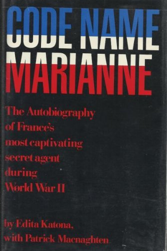 Code-Name Marianne: An Autobiography