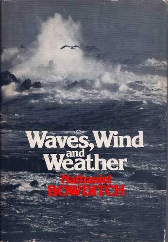 9780679507536: Waves, wind, and weather: Selected from American practical navigator