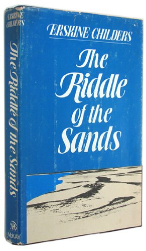 The riddle of the sands: A record of secret service recently achieved: Childers, Erskine