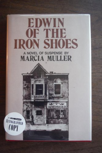 Edwin of the Iron Shoes: A Novel of Suspense: Muller, Marcia