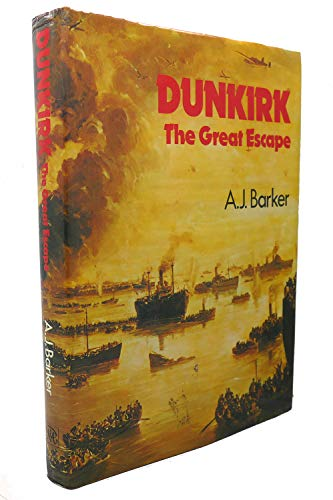 Dunkirk: The Great Escape: Barker, A.J (Lt Col)