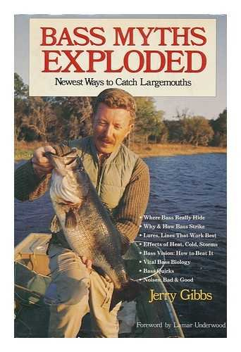 Bass myths exploded: Newest ways to catch: Gibbs, Jerry