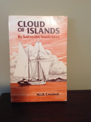 Cloud of islands: By Sail to the South Seas: Crealock, William I. B