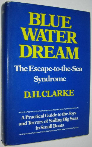 9780679510048: The Blue Water Dream: The escape-to-the-sea syndrome - how to get away from it all, if you really must