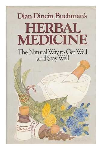 9780679510802: Dian Dincin Buchman's Herbal medicine: The natural way to get well and stay well ; illustrated by Lauren Jarrett
