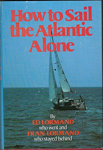 9780679510826: How to sail the Atlantic alone