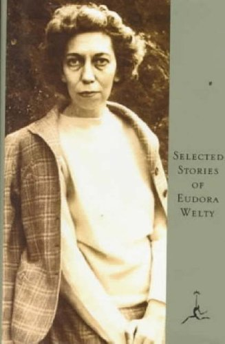 Selected Stories of Eudora Welty: Welty, Eudora - FIRST PRINTING THUS