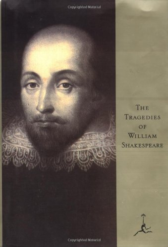 The Tragedies of William Shakespeare (Modern Library): William Shakespeare