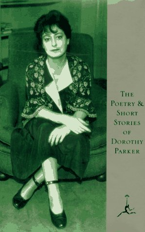 9780679601326: The Poetry and Short Stories of Dorothy Parker (Modern Library)