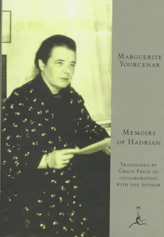 The Memoirs of Hadrian (Modern Library): Yourcenar, Marguerite