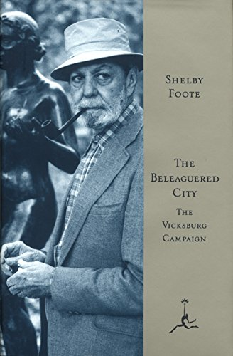 THE BELEAGUERED CITY; The Vicksburg Campaign December: FOOTE,Shelby