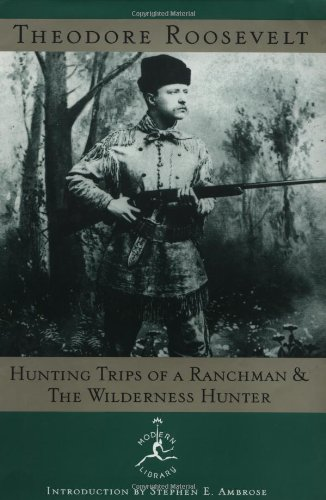 9780679602347: Hunting Trips of a Ranchman and the Wilderness Hunter