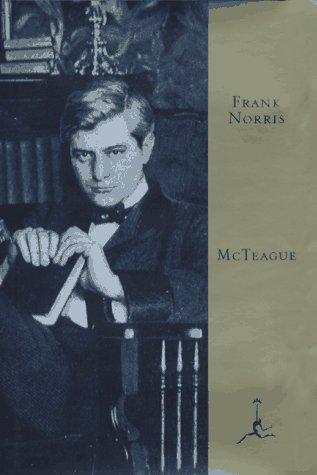 McTeague (Modern Library): Frank Norris