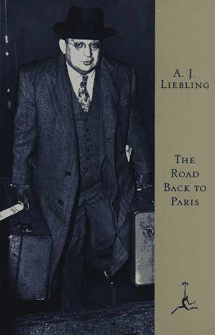 THE ROAD BACK TO PARIS: Liebling, A. J.