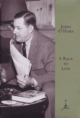 A Rage to Live (Modern Library) (9780679602668) by John O'Hara