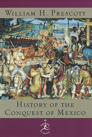 9780679602996: The History of the Conquest of Mexico (Modern Library)