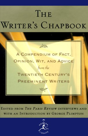 9780679603153: The Writer's Chapbook: A Compendium of Fact, Opinion, Wit, and Advice from the Twentieth Century's Preeminent Writers (Modern Library)