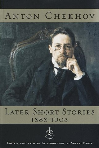 Anton Chekhov Later Short Stories, 1888-1903 (Modern Library): Chekhov, Anton