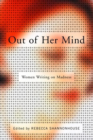 9780679603306: Out of Her Mind: Women Writing on Madness (Modern Library)
