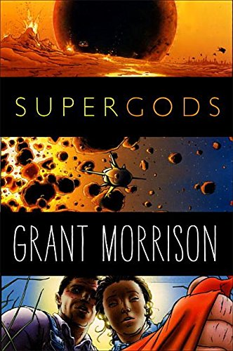 9780679603467: Supergods: What Masked Vigilantes, Miraculous Mutants, and a Sun God from Smallville Can Teach Us About Being Human