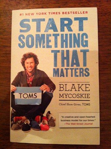 9780679603528: Start Something That Matters
