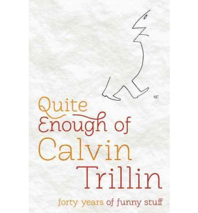 9780679604808: Quite Enough of Calvin Trillin: Forty Years of Funny Stuff