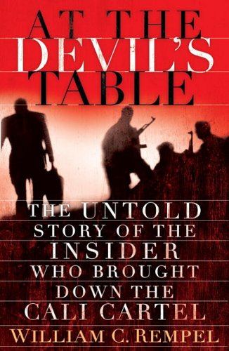 9780679604877: At the Devil's Table: The Untold Story of the Insider Who Brought Down the Cali Cartel