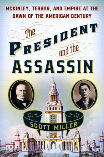 9780679604983: The President and the Assassin: McKinley, Terror, and Empire at the Dawn of the American Century