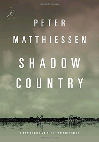Shadow Country: A New Rendering of the: Matthiessen, Peter