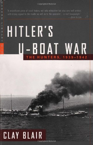 9780679640325: Hitler's U-Boat War: The Hunters, 1939-1942 (Modern Library War)