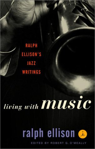 9780679640349: Living with Music: Ralph Ellison's Jazz Writings (Modern Library)