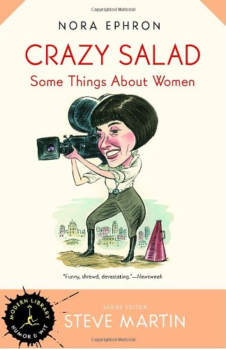 9780679640356: Crazy Salad: Some Things About Women (Modern Library Humor and Wit)