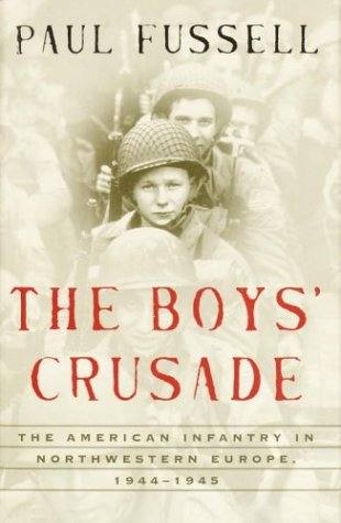 9780679640882: The Boys' Crusade: The American Infantry in Northwestern Europe, 1944-1945 (Modern Library Chronicles)